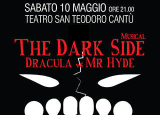 The Dark Side Dracula VS Hyde 10 Maggio