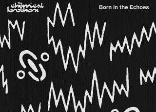 "Fedeli alla linea: Chemical Brothers, ""Born In The Echoes"""